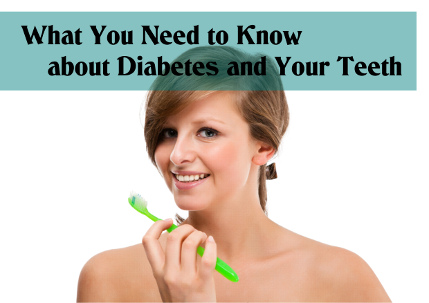 What You Need to Know about Diabetes and Your Teeth