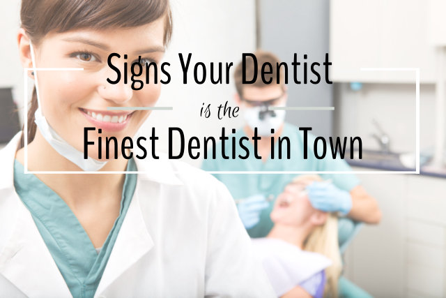 signs of a best dentist