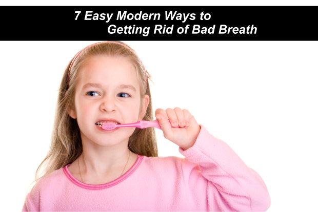 7 Easy Modern Ways to Getting Rid of Bad Breath