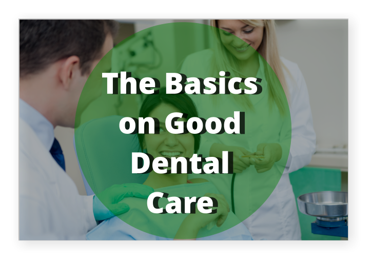 The Basics on Good Dental Care