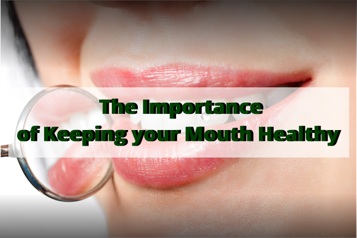 The Importance of Keeping your Mouth Healthy